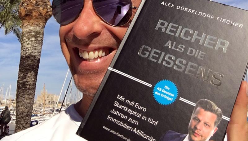 MUST READ! Reicher als die geissens von Erfolgsautor Alex Düsseldorf Fischer